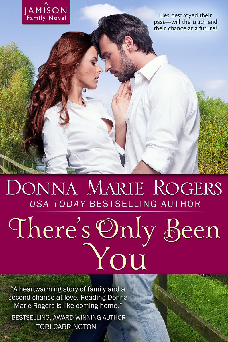 There's Only Been You by Donna Marie Rogers