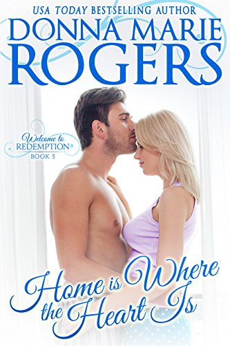 Home is Where the Heart Is by Donna Marie Rogers