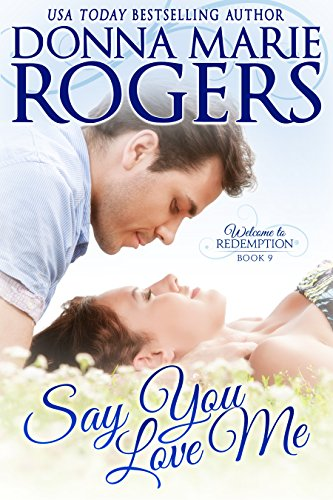 Say You Love Me by Donna Marie Rogers